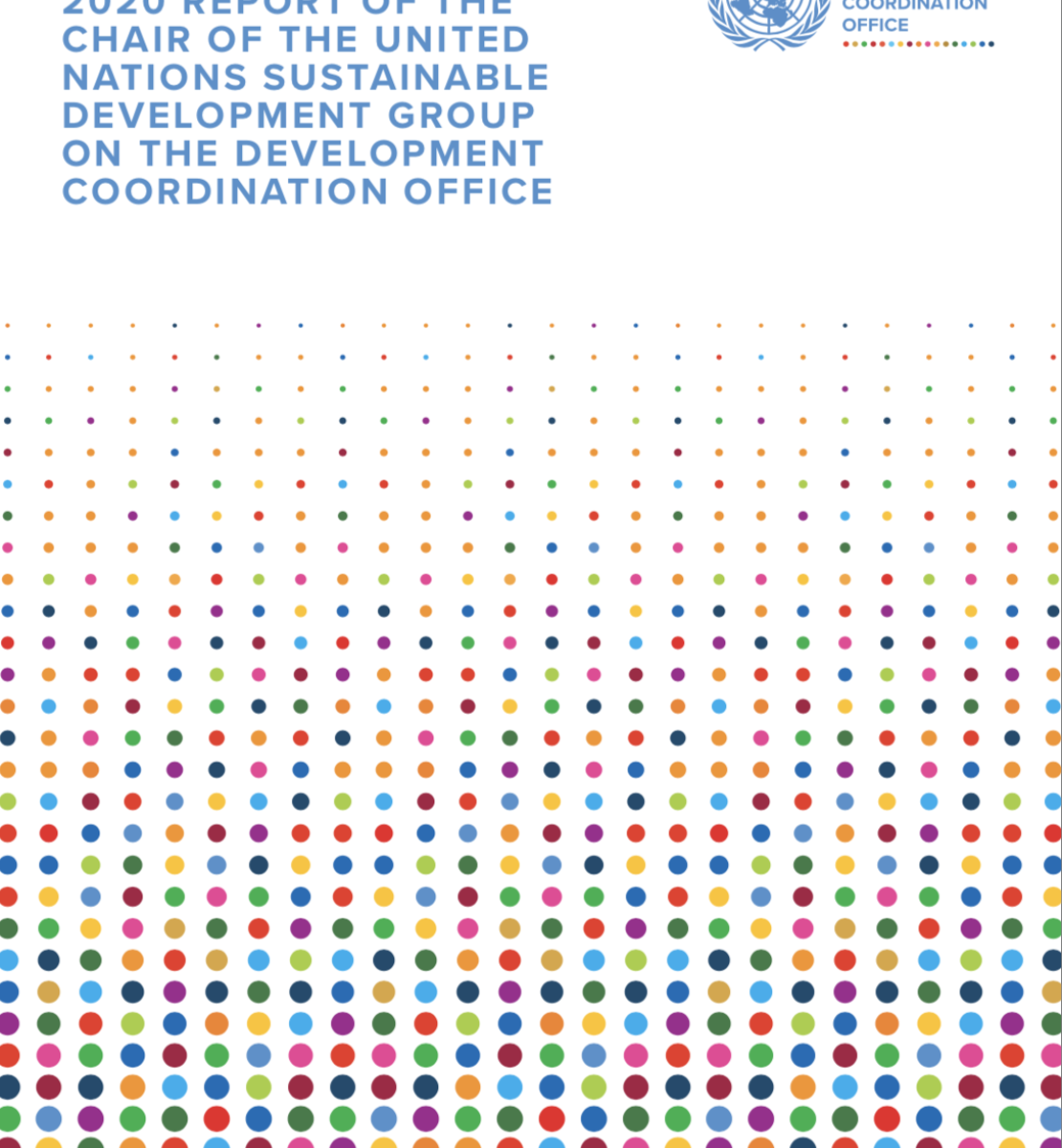"""Cover shows the title """"2020 Report of the Chair of the United Nations Sustainable Development Group on the Development Coordination Office"""" above a gradient of colourful dots underneath and the UNSDG logo to the right."""