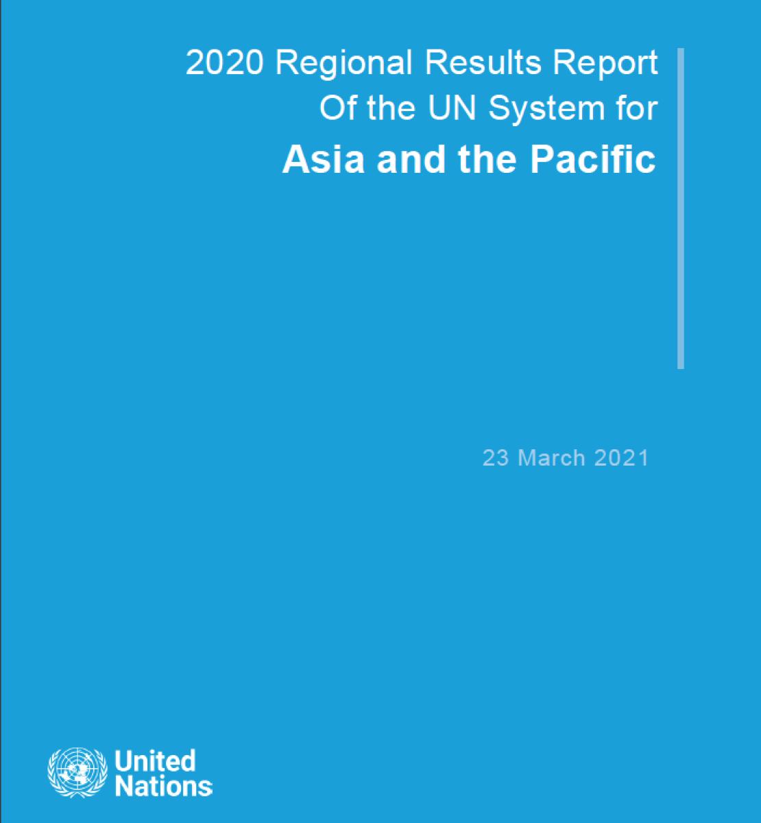 Couverture de rapport de couleur bleue sur laquelle figurent, en lettres blanches, le titre « Rapport sur les résultats régionaux 2020 du système des Nations Unies pour l'Asie et le Pacifique » en anglais, ainsi que le logo de l'ONU, en bas à gauche.