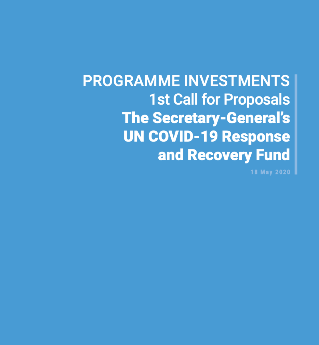 A blue cover with the words: PROGRAMME INVESTMENTS 1st Call for Proposals The Secretary-General's UN COVID-19 Response and Recovery Fund
