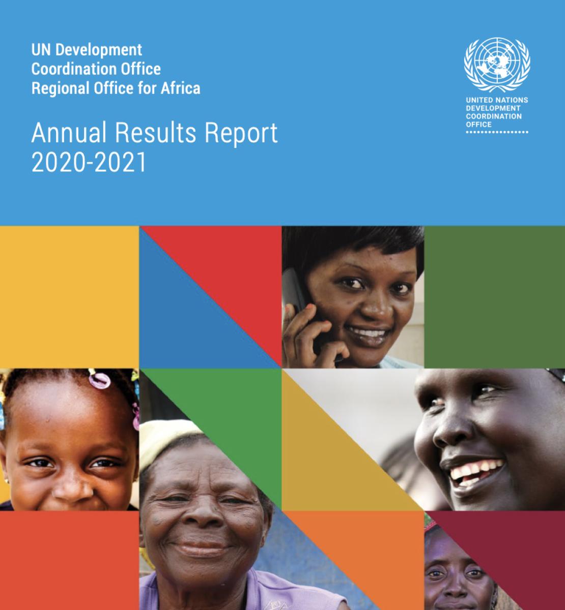 Couverture sur fond bleu du Rapport annuel sur les résultats 2020-2021 du Bureau de la coordination des activités de développement en Afrique. Au centre de la couverture figurent plusieurs rangées de carrés alternant des fonds colorés et les visages de différentes personnes souriant à la caméra.